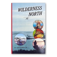 Gapen Wilderness North Book by Dan Gapen Sr
