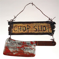 Chop Shop Sign with Bloody Cleaver Accessory
