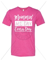 MOMMIN' ALL DAY BERRY TRIBLEND T-SHIRT