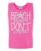 BEACH HAIR DON'T CARE NEON PINK TANK