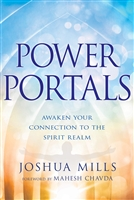 Power Portals: Awaken Your Connection to the Spirit Realm - Joshua Mills (Book)