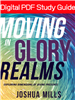 Moving In Glory Realms Study Guide - Joshua Mills (Digital PDF)