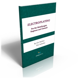 Electroplating for the Metallurgist, Engineer and Chemist