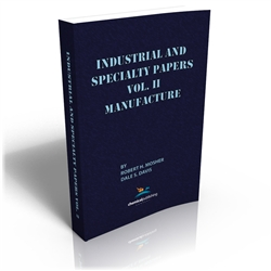 Industrial and Specialty Papers Volume 2, Manufacture