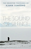 The Sound of Silence: Selected Teachings of Ajahn Sumedho
