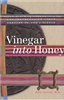 Vinegar into Honey: Seven Steps to Understanding and Transforming Anger, Aggression, and Violence by Ron Leifer, M.D.