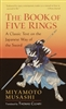 The Book of the Five Rings by Miyamoto Musashi