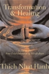 Transformation and Healing: Sutra on the Four Establishments of Mindfulness by Thich Nhat Hanh