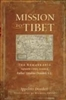 Mission to Tibet: The Extraordinary Eighteenth-Century Account of Father Ippolito Desideri,S.J.