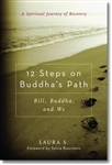 12 Steps on Buddha's Path, by Laura S. (anonymous)