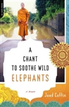 A Chant to Sooth Wild Elephants by Jaed Coffin