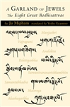 A Garland of Jewels, the Eight Great Bodhisattvas by Jamgon Mipham with translation by Yeshe Gyamtso
