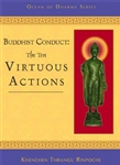 Buddhist Conduct: The Ten Virtuous Actions by Khenchen Thrangu Rinpoche