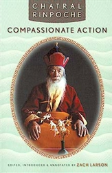 Compassionate Action by Chatral Rinpoche