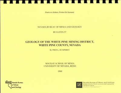 Geology of the White Pine mining district, White Pine County, Nevada PLASTIC COMB-BOUND TEXT AND TWO PLATES, PRINT-ON-DEMAND