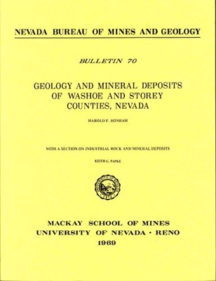 Geology and mineral deposits of Washoe and Storey counties, Nevada, by Harold F. Bonham, with a section on industrial rock and mineral deposits, by Keith G. Papke
