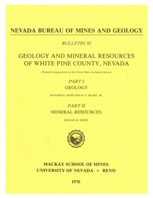 Geology and mineral resources of White Pine County, Nevada PRINT-ON-DEMAND
