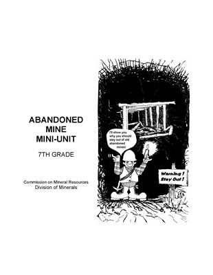 Abandoned mine mini-unit (Instructors manual for 7th grade)