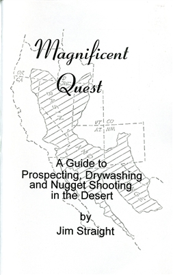 Magnificent quest: A guide to prospecting, drywashing and nugget shooting in the desert (third edition)