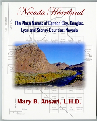Nevada Heartland: The Place Names of Carson City, Douglas, Lyon and Storey Counties, Nevada
