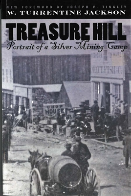 Treasure Hill--Portrait of a silver mining camp