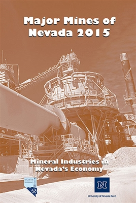Major mines of Nevada 2015: Mineral industries in Nevada's economy