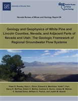 Geology and geophysics of White Pine and Lincoln counties, Nevada, and adjacent parts of Nevada and Utah: the geologic framework of regional groundwater flow systems TEXT AND 4 PLATES