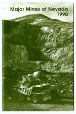 Major mines of Nevada 1990 CONTINUES AS PAMPHLET SERIES: SEE P003