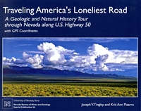 Traveling America's loneliest road: A geologic and natural history tour through Nevada along U.S. Highway 50, with GPS coordinates