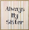 125a Always my Sister