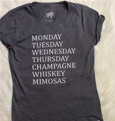 grey short sleeve tee that says monday, tuesday wednesday thursday champagne, whiskey, mimosas