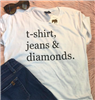 white short sleeve tee that says t-shirt jeans & diamonds in black