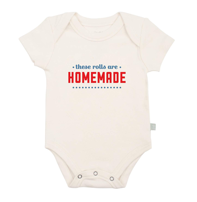 "Baby cotton onesie that says ""These Rolls Are Homemade"" on the front."
