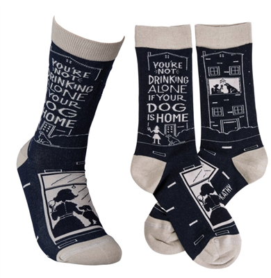 "women's socks that read ""you're not drinking alone if your dog is home"""