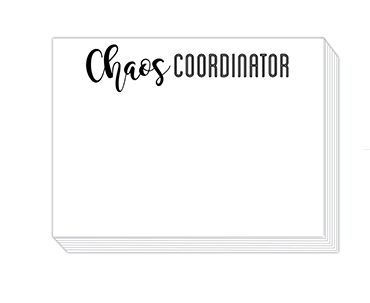 "90 pound paper is used to create this 75 sheet notepad that measure 5.5 inches by 4.25 inches and reads ""Chaos Coordinator"""