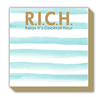 Luxe Notepad that measures 5.5 inches by 5.5 inches with gilded edges that reads R.I.C.H. relax it's cocktail hour