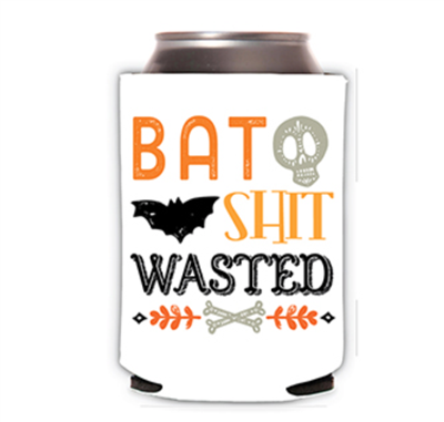White neoprene can cooler that says Bat Shit Wasted