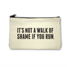 "top zip Canvas Pouch that reads ""It's Not a walk of Shame if you run"""