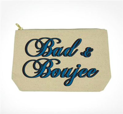 "fabric pouch with top zip that says ""Bad & Boujee"""