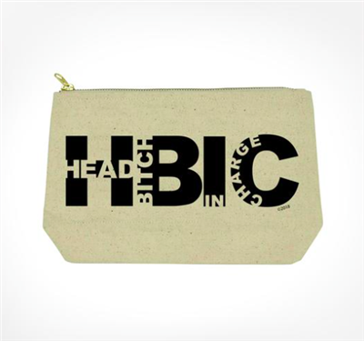 "fabric pouch with top zip that says ""Head Bitch in Charge"""