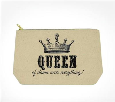 fabric pouch with top zip that says Queen of damn near everything