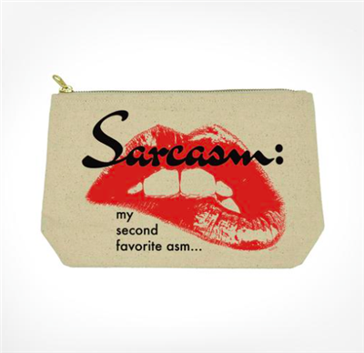 fabric pouch with top zip that says Sarcasm my second favorite asm...