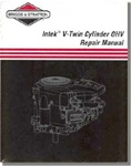 273521 Briggs & Stratton Intek V-twin Overhead Valve (OHV) Engines Repair Manual