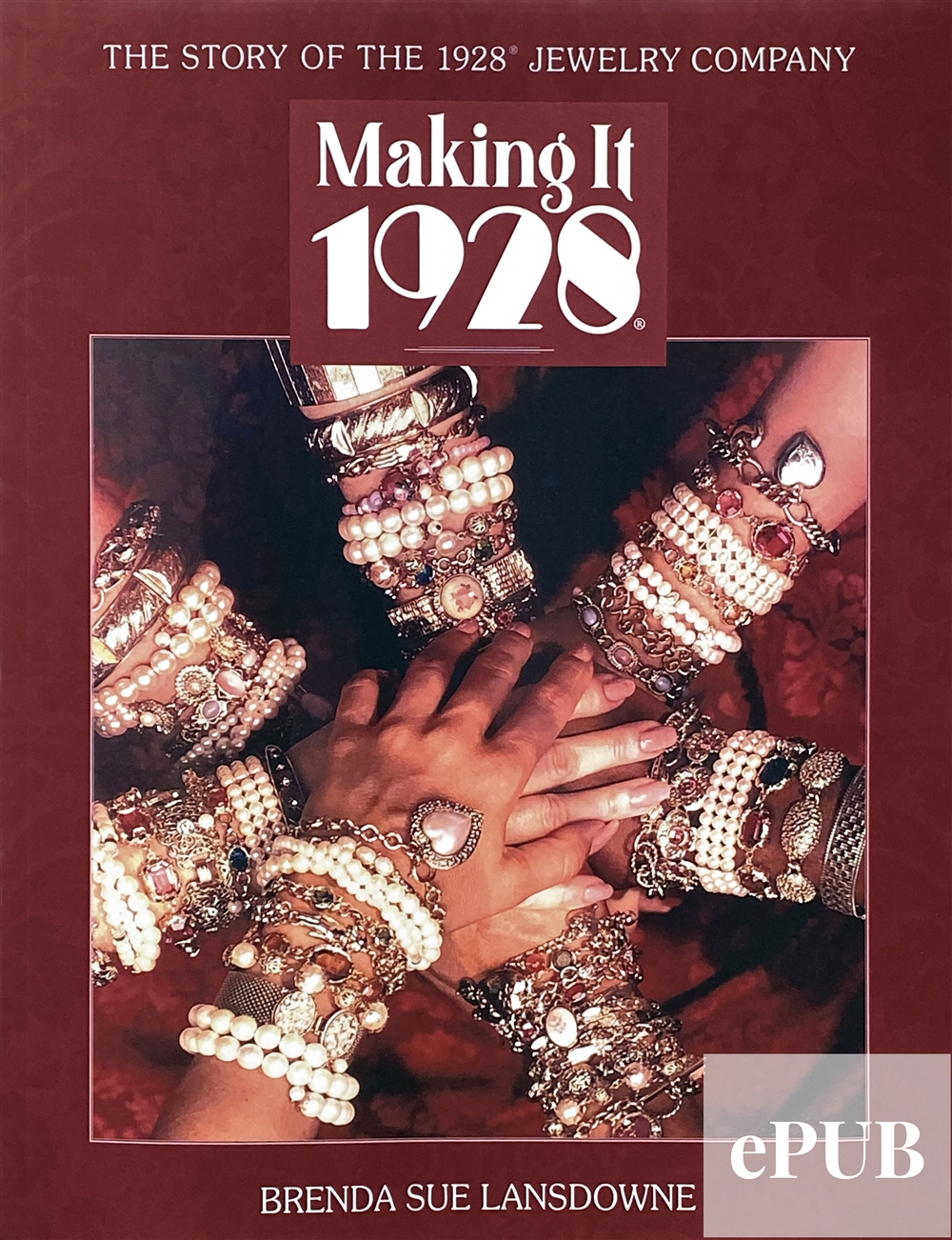 Making It 1928 Book: The Story Of The 1928 Jewelry Company EPUB