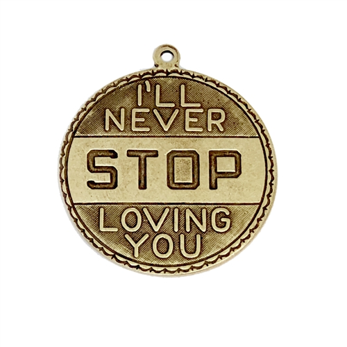 I'll Never Stop Loving You pendants, sentimental pendants, brass ox, I'll Never Stop Loving You, antique brass, black antiquing, word charm, word pendants, nickel free, Bsue Boutiques, 29mm, jewelry making, jewelry findings, vintage supplies, 05946