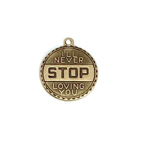 I'll Never Stop Loving You pendants, sentimental pendants, brass ox, I'll Never Stop Loving You, antique brass, black antiquing, word charm, word pendants, nickel-free, B'sue Boutiques, 19mm, jewelry making, jewelry findings, vintage supplies, 05948