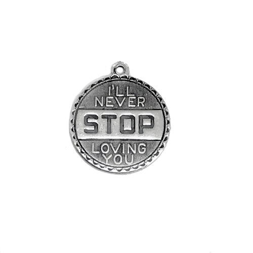 I'll Never Stop Loving You pendants, sentimental pendants, silverware silverplate, I'll Never Stop Loving You, antique silver, silver, word charm, word pendants, nickel free, Bsue Boutiques, 19mm, jewelry making, jewelry findings, vintage supplies, 05946