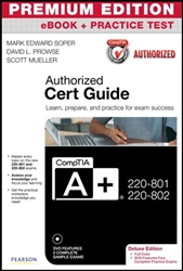 CompTIA A+ 220-801-220-802 Authorized Cert Guide, Deluxe Edition, Premium Edition eBook and Practice Test, 3rd Edition