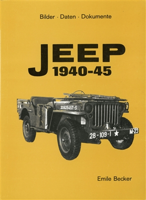 Jeep 1940-45:  Bilder-Daten-Dokumente by Emile Becker