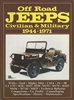Off Road Jeeps Civilian & Military 1944-1971 (ORIGINAL EDITION) compiled by T. Richards